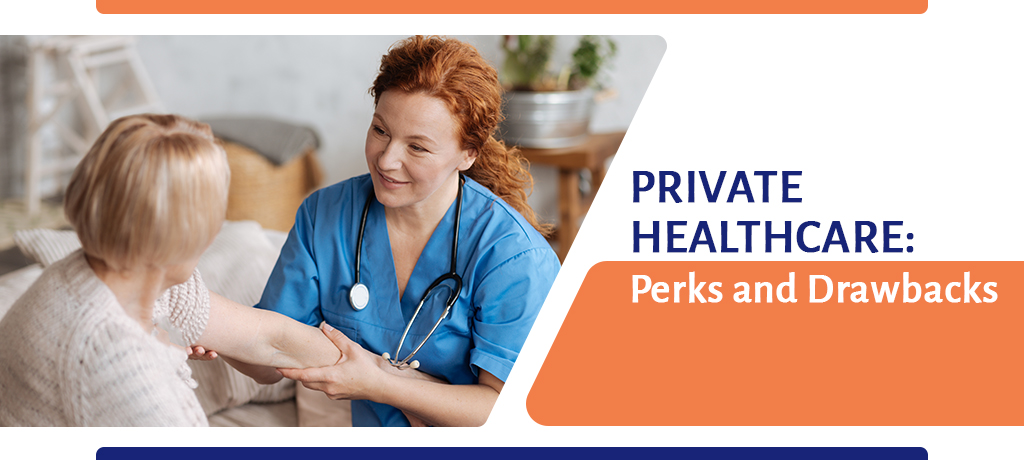 Private Healthcare: Perks and Drawbacks