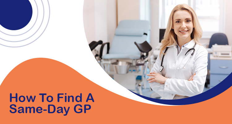How To Find A Same-Day GP