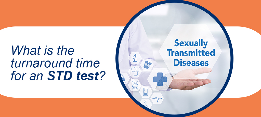 What is the turnaround time for an STD test?